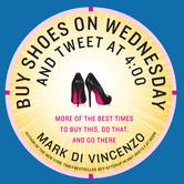 Portada de BUY SHOES ON WEDNESDAY AND TWEET AT 4:00