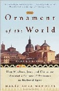 Portada de ORNAMENTS OF THE WORLD: HOW MUSLIMS, JEWS, AND CHRISTIANS CREATEDA CULTURE OF TOLERANCE