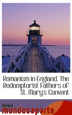 Portada de ROMANISM IN ENGLAND. THE REDEMPTORIST FATHERS OF ST. MARY`S CONVENT