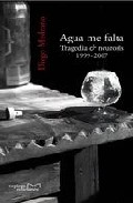 Portada de AGUA ME FALTA TRAGEDIA Y NEUROSIS 1999-2007