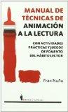 Portada de MANUAL DE TECNICAS DE ANIMACION A LA LECTURA: CON ACTIVIDADES PRACTICAS Y JUEGOS DE ANIMACION A LA LECTURA
