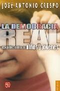 Portada de LA DEMOCRACIA REAL EXPLICADA A NIÑOS Y JOVENES