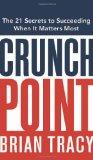 Portada de CRUNCH POINT: THE SECRET TO SUCCEEDING WHEN IT MATTERS MOST