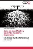 Portada de JOSE DE SAN MARTÍN Y DOMINGO FAUSTINO SARMIENTO: LAS COINCIDENCIAS Y LAS CONTROVERSIAS EN LA CONCEPCIÓN DE CADA UNO DE LO AMERICANO Y DE LO NACIONAL