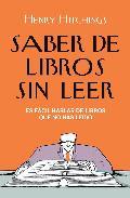 Portada de SABER DE LIBROS SIN LEER: ES FACIL HABLAR DE LIBROS QUE NO HAS LEIDO