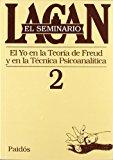 Portada de EL SEMINARIO LIBRO 2: EL YO EN LA TEORIA DE FREUD Y EN LA TECNICAPSICOANALITICA