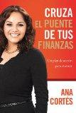Portada de CRUZA EL PUENTE DE TUS FINANZAS: UN PLAN DE ACCION PARA AVANZAR