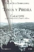 Portada de TINTA Y PIEDRA: CALACEITE: EL PUEBLO DONDE CONVIVIERON LOS AUTORES DEL BOOM
