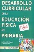 Portada de EDUCACIÓN FÍSICA, EDUCACIÓN PRIMARIA, 1ER CICLO, 6-8 AÑOS. DESARROLLO CURRICULAR