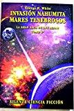Portada de INVASION NAHUMITA; MARES TENEBROSOS (LA GRAN SAGA DELOS AZNAR, 6)