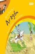 Portada de DE LA A A LA Z CON LAS COMUNIDADES AUTONOMAS: ARAGON