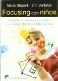 Portada de FOCUSING CON NIÑOS: EL ARTE DE COMUNICARSE CON LOS NIÑOS Y LOS ADOLESCENTES EN EL COLEGIO Y EN CASA