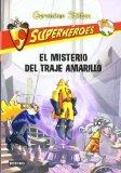 Portada de GERONIMO STILTON SUPERHEROES 6: EL MISTERIO DEL TRAJE AMARILLO