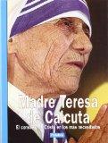 Portada de MADRE TERESA DE CALCUTA: EL CONSUELO DE CRISTO EN LOS MAS NECESITADOS