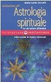 Portada de INIZIAZIONE ALL'ASTROLOGIA SPIRITUALE. LA VIA SOLARE DELL'ANIMA