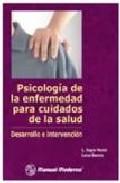 Portada de PSICOLOGIA DE LA ENFERMEDAD PARA CUIDADOS DE LA SALUD