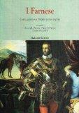 Portada de I FARNESE. CORTI, GUERRA E NOBILTÀ IN ANTICO REGIME (CENTRO STUDI EUROPA CORTI. BIBL. '500)