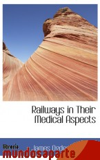 Portada de RAILWAYS IN THEIR MEDICAL ASPECTS