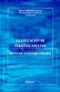 Portada de LA EDUCACION DE PERSONAS ADULTAS: RETO DE NUESTRO TIEMPO