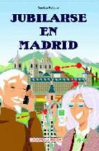 Portada de JUBILARSE EN MADRID