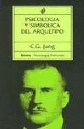 Portada de PSICOLOGIA Y SIMBOLICA DEL ARQUETIPO