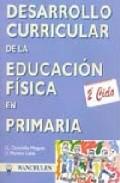 Portada de EDUCACION FISICA, EDUCACION PRIMARIA, 2º CICLO, 8-10 AÑOS. DESARROLLO CURRICULAR