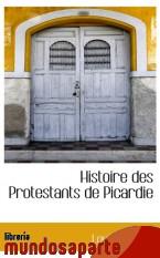 Portada de HISTOIRE DES PROTESTANTS DE PICARDIE