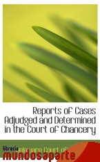 Portada de REPORTS OF CASES ADJUDGED AND DETERMINED IN THE COURT OF CHANCERY