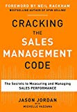 Portada de CRACKING THE SALES MANAGEMENT CODE: THE SECRETS TO MEASURING AND MANAGING SALES PERFORMANCE