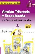 Portada de GESTION TRIBUTARIA Y RECAUDATORIA DE LAS CORPORACIONES LOCALES. TEMARIO GENERAL