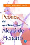 Portada de PEONES DEL AYUNTAMIENTO DE ALCALA DE HENARES: TEMARIO, TEST Y SUPUESTOS PRACTICOS