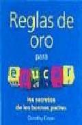 Portada de REGLAS DE ORO PARA EDUCAR: LOS SECRETOS DE LOS BUENOS PADRES