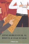 Portada de COMO SOBREVIVIR AL RESTAURANTE DIARIO: GUIA PARA UNA DIETA SALUDABLE