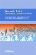 Portada de TRADITIO CATHOLICA: EN TORNO A LAS RAICES CRISTIANAS EN EUROPA