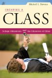 Portada de CREATING A CLASS: COLLEGE ADMISSIONS AND THE EDUCATION OF ELITES