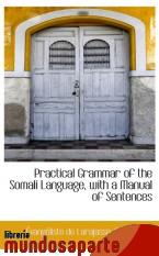Portada de PRACTICAL GRAMMAR OF THE SOMALI LANGUAGE, WITH A MANUAL OF SENTENCES