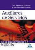 Portada de AUXILIARES DE SERVICIOS DE LA UNIVERSIDAD DE MURCIA. TEST, SUPUESTOS PRÁCTICOS Y SIMULACROS DE EXAMEN