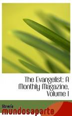 Portada de THE EVANGELIST: A MONTHLY MAGAZINE, VOLUME I