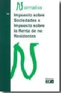 Portada de IMPUESTO SOBRE SOCIEDADES E IMPUESTO SOBRE LA RENTA DE NO RESIDENTES: NORMATIVA 2009