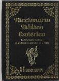 Portada de DICCIONARIO BIBLICO ESOTERICO: LA REVELACION OCULTISTA DE LOS TERMINOS UTILIZADOS EN LA BIBLIA
