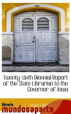 Portada de TWENTY-SIXTH BIENNIAL REPORT OF THE STATE LIBRARIAN TO THE GOVERNOR OF IOWA