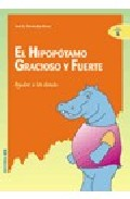 Portada de EL HIPOPOTAMO GRACIOSO Y FUERTE: AYUDAR A LOS DEMAS