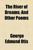 Portada de THE RIVER OF DREAMS; AND OTHER POEMS