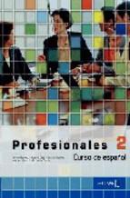 Portada de PROFESIONALES 2: LIBRO DEL ALUMNO NIVEL II (ELE: ESPAÑOL LENGUA EXTRANJERA)