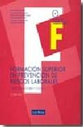 Portada de FORMACION SUPERIOR EN PREVENCION DE RIESGOS LABORALES: PARTE OBLIGATORIA Y COMUN