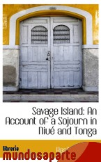 Portada de SAVAGE ISLAND: AN ACCOUNT OF A SOJOURN IN NIUÉ AND TONGA