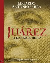 Portada de JUÁREZ, EL ROSTRO DE PIEDRA - EBOOK