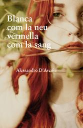 Portada de BLANCA COM LA NEU, VERMELLA COM LA SANG (EBOOK)