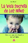 Portada de LA VIDA SECRETA DE LOS NIÑOS: COMO SE COMPORTAN LOS NIÑOS DE 1 A 3 AÑOS