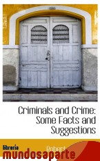 Portada de CRIMINALS AND CRIME: SOME FACTS AND SUGGESTIONS